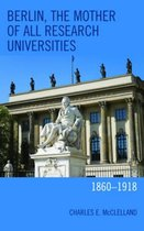 Berlin, the Mother of All Research Universities