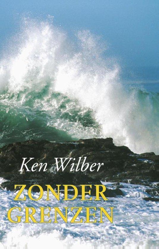 Zonder grenzen - Oosterse en westerse benaderingen van persoonlijke groei - K. Wilber |