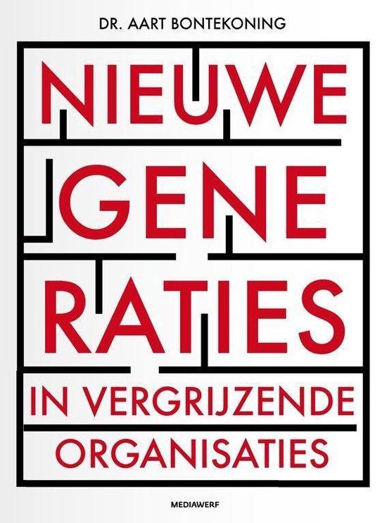 Nieuwe generaties in vergrijzende organisaties - Aart Bontekoning |