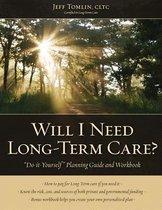 Will I Need Long-Term Care?