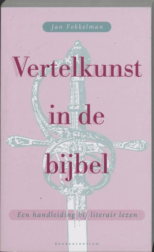 Vertelkunst in de bijbel - J. Fokkelman | Fthsonline.com