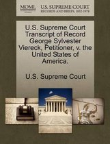 U.S. Supreme Court Transcript of Record George Sylvester Viereck, Petitioner, V. the United States of America.