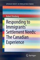 Boek cover Responding to Immigrants Settlement Needs van Robert Vineberg