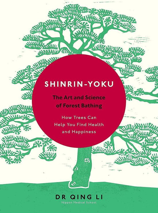 Shinrin-Yoku : The Art and Science of Forest Bathing