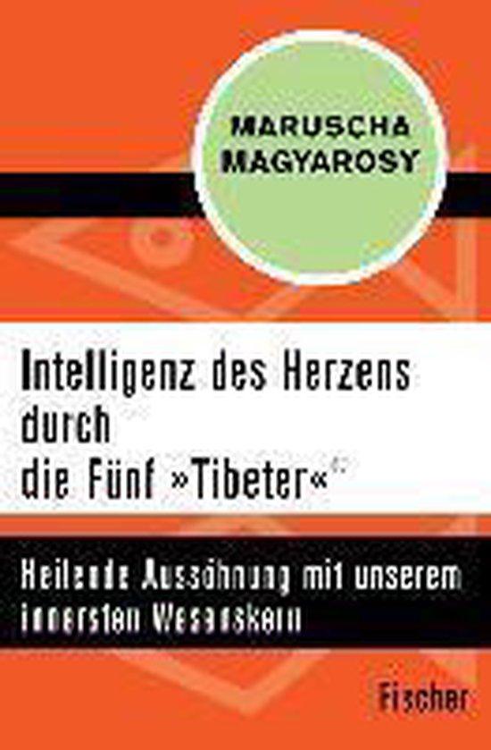 Intelligenz des Herzens durch die Fünf 'Tibeter'®