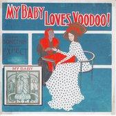 My Baby - Loves Voodoo!