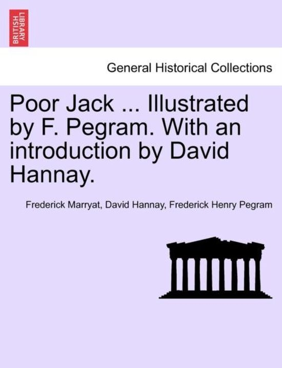 Poor Jack ... Illustrated by F. Pegram. with an Introduction by David Hannay.