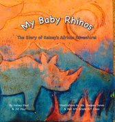 My Baby Rhinos: The Story of Kelsey's African Adventure!