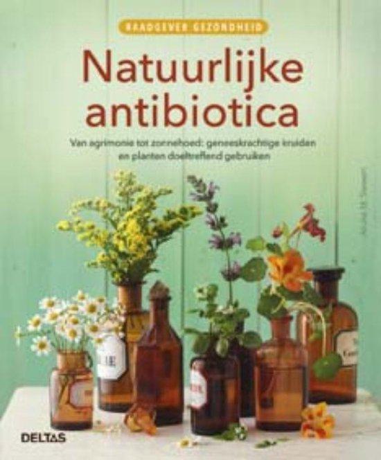 Raadgever gezondheid - Natuurlijke antibiotica - Aruna M. Siewert |