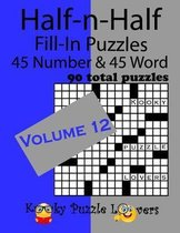 Half-n-Half Fill-In Puzzles, Volume 12