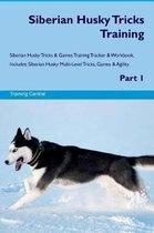 Siberian Husky Tricks Training Siberian Husky Tricks & Games Training Tracker & Workbook. Includes