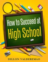 How to Succeed at High School