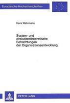 System- Und Evolutionstheoretische Betrachtungen Der Organisationsentwicklung