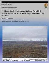 Archiving Southwest Alaska?s National Park Bird Survey Data in the Avian Knowledge Network (Akn) Database
