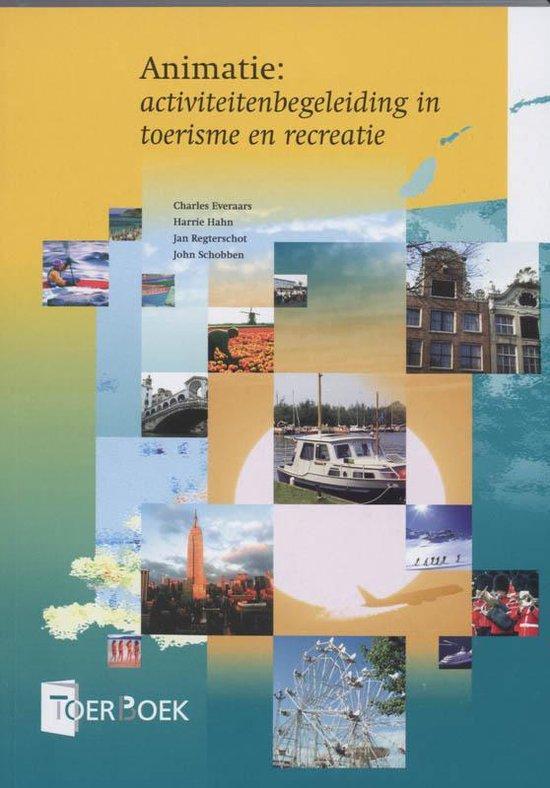 Animatie: activiteitenbegeleiding in toerisme en recreatie - C. Everaars  