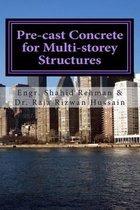 Pre-Cast Concrete for Multi-Storey Structures
