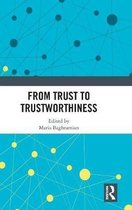 From Trust to Trustworthiness