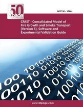 Cfast - Consolidated Model of Fire Growth and Smoke Transport (Version 6), Software and Experimental Validation Guide