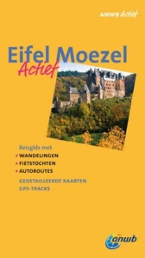 ANWB Extra Eifel Moezel actief / Eifel, Moezel - Erik Nieuwenhuis |