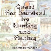 Quest for Survival by Hunting and Fishing