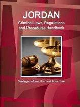 Jordan Criminal Laws, Regulations and Procedures Handbook - Strategic Information and Basic Law