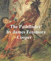 The Pathfinder or the Inland Sea, Third of the Leatherstocking Tales