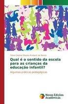 Qual E O Sentido Da Escola Para as Criancas Da Educacao Infantil?