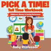 Pick a Time! - Tell Time Workbook