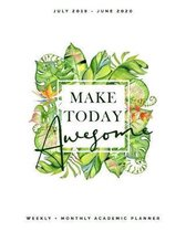 Make Today Awesome, Weekly + Monthly Academic Planner, July 2019 - June 2020