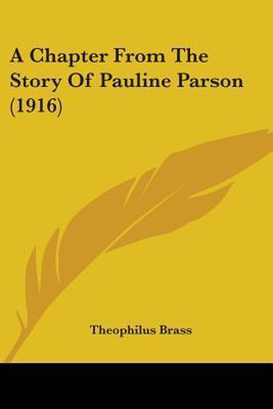 A Chapter from the Story of Pauline Parson (1916)