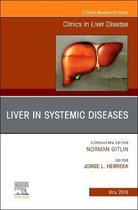 Liver in Systemic Diseases, An Issue of Clinics in Liver Disease