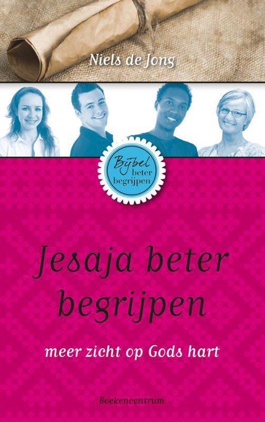 Bijbel beter begrijpen Jesaja beter begrijpen - Niels de Jong pdf epub