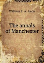 The Annals of Manchester