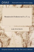 Memoiren Des Freiherrn Von S-A. T. 1-3