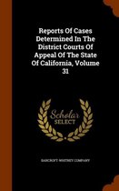 Reports of Cases Determined in the District Courts of Appeal of the State of California, Volume 31