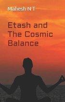 Etash and The Cosmic Balance