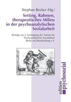 Setting, Rahmen, Therapeutisches Milieu in Der Psychoanalytischen Sozialarbeit