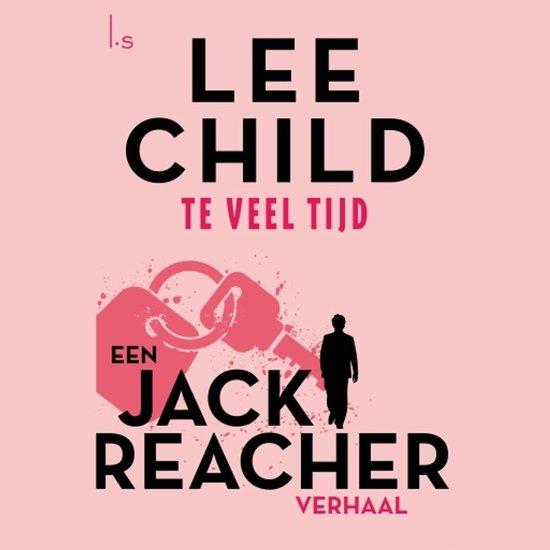 Jack Reacher novel 1 - Te veel tijd - Lee Child  