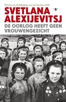 Boek cover De oorlog heeft geen vrouwengezicht van Svetlana Alexijevitsj (Hardcover)