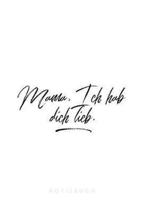 Mama, Ich habe dich lieb. Notizbuch