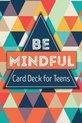 Afbeelding van het spelletje Be Mindful Card Deck for Teens