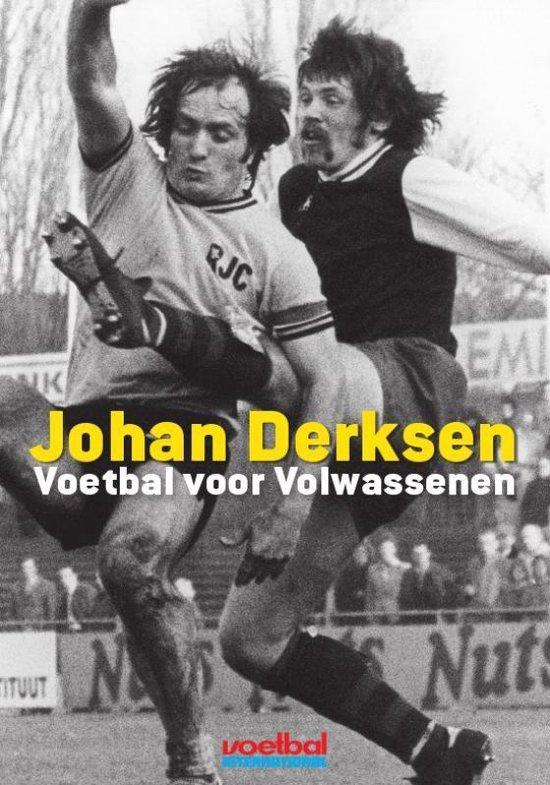 Boek cover Voetbal voor volwassenen van Johan Derksen (Paperback)