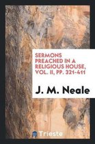 Sermons Preached in a Religious House, Vol. II, Pp. 321-411