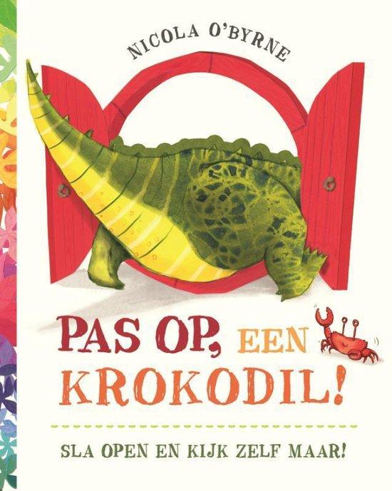 Boek cover Pas op, een krokodil! van Nicola OByrne (Hardcover)
