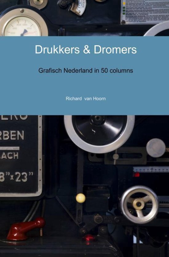 Drukkers & Dromers - Richard van Hoorn |