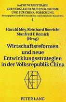 Wirtschaftsreformen Und Neue Entwicklungsstrategien in Der Volksrepublik China