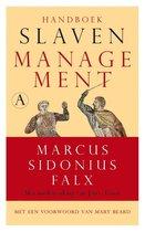 Falx, Marcus Sidonius. Handboek Slavenmanagement.