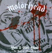 Motorhead - Youll Get Yours - The Best Of