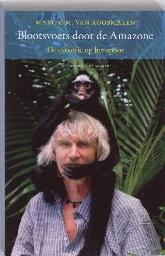 Blootsvoets door de Amazone - Marc G.M. Van Roosmalen  