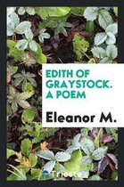 Edith of Graystock. a Poem